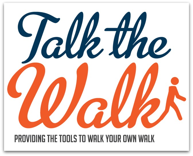 TALK the WALK logo: Providinng the Tools to Walk Your Own Walk