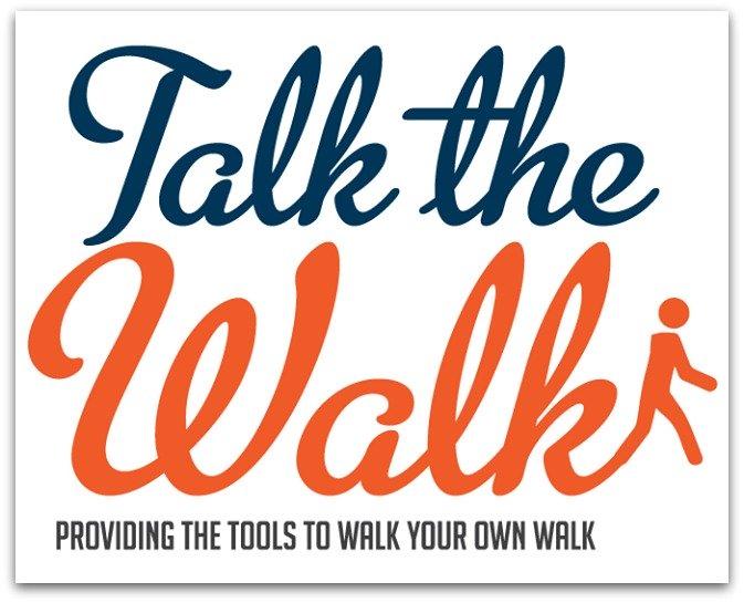 TALK the WALK logo: Providinng the Tools to Walk Your Own Walk